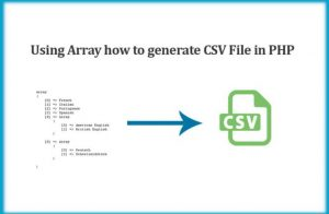 Using Array how to generate CSV File in PHP