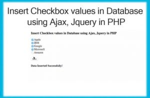 Insert Checkbox values in Database using Ajax, Jquery & PHP ~ Softaox