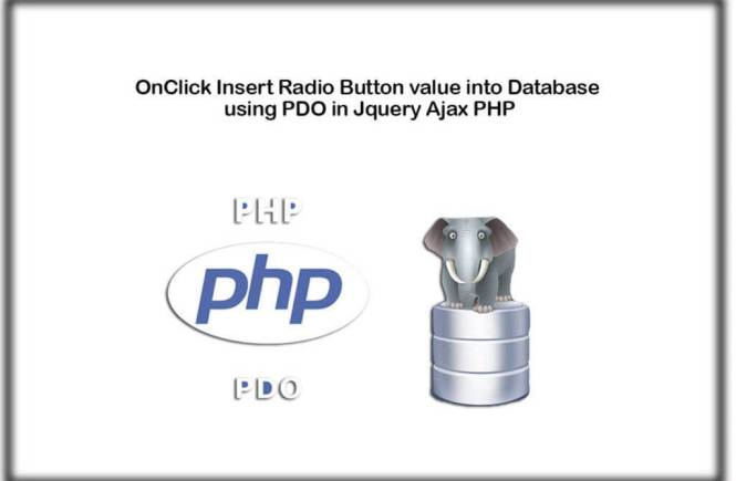 OnClick Insert Radio Button value into Database using PDO in Jquery Ajax PHP