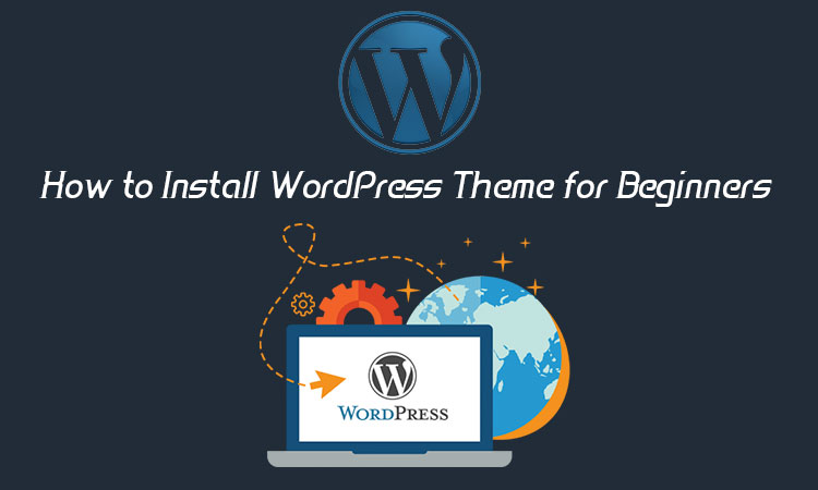 How to Install WordPress Theme for Beginners
