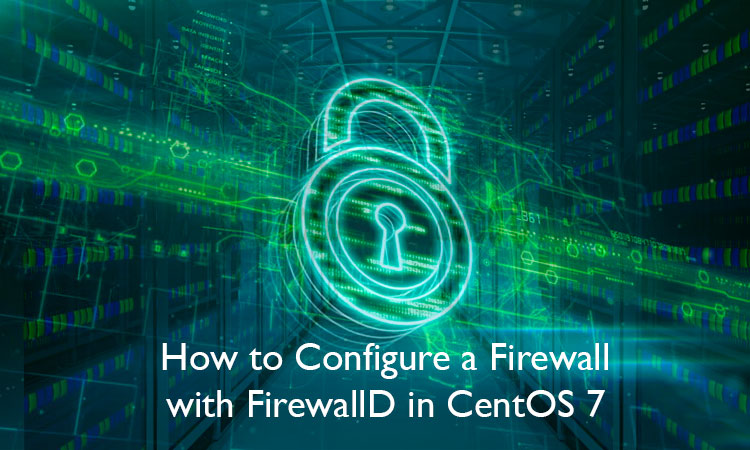 How to Configure a Firewall with FirewallD in CentOS 7