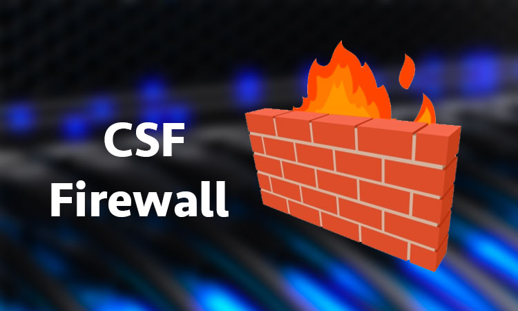 How to Setup ConfigServer Security and Firewall (CSF) in CentOS 7