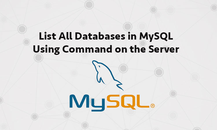 Using Command List All Databases in MySQL on the Server