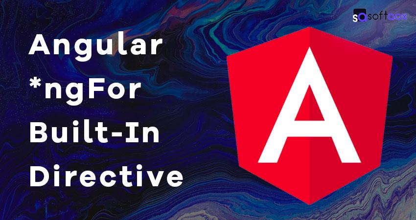 Angular ngFor Built-In Directive softaox.info