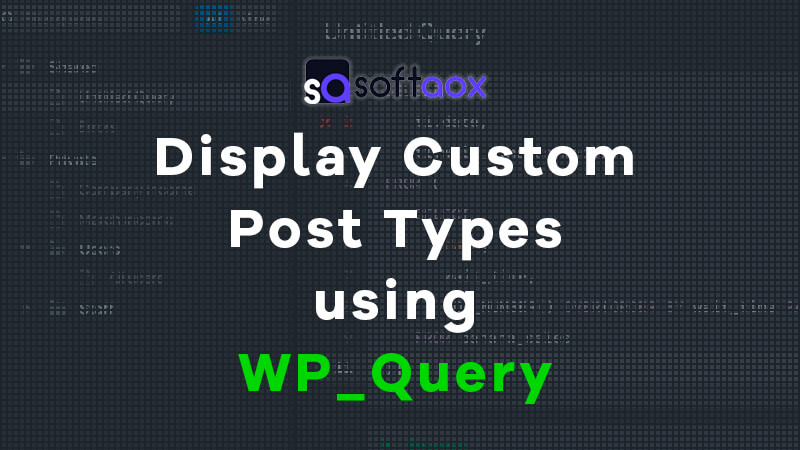 Display Custom Post Types using WP_Query