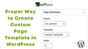 Proper Way to Create Custom Page Template In WordPress