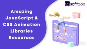 Amazing JavaScript & CSS Animation Libraries Resources
